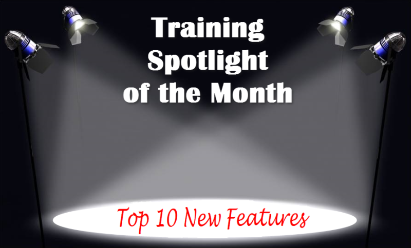 Training Spotlight Top Ten New Features