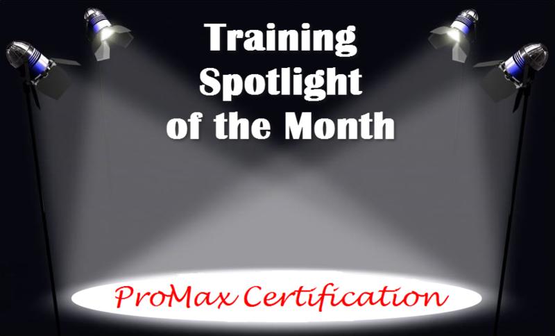 Training Spotlight ProMax Certification